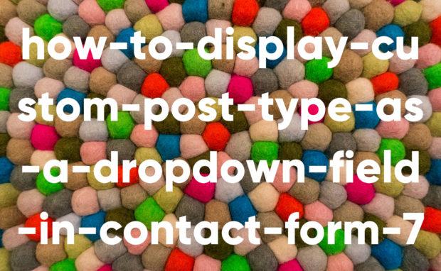 WordPress カスタム投稿タイプのタイトル一覧をContact Form 7にドロップダウン形式で表示